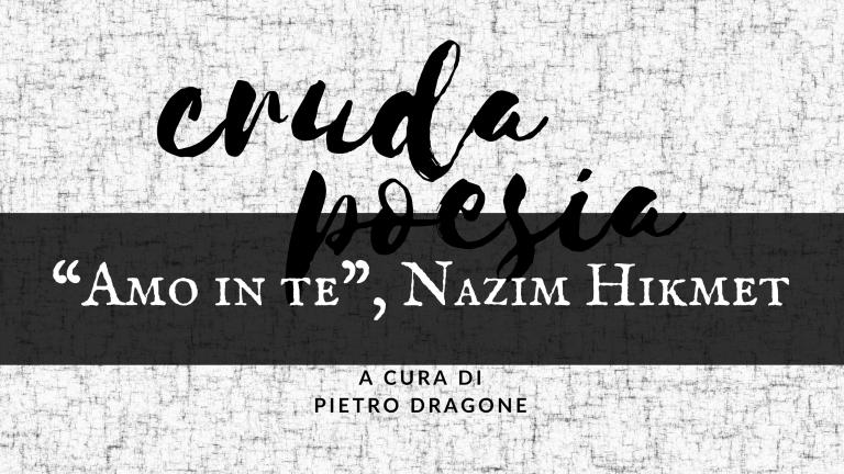 """""""Amo in te"""", di Nazim Hikmet"""