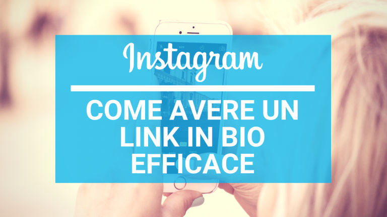 INSTAGRAM: COME AVERE UN LINK IN BIO EFFICACE