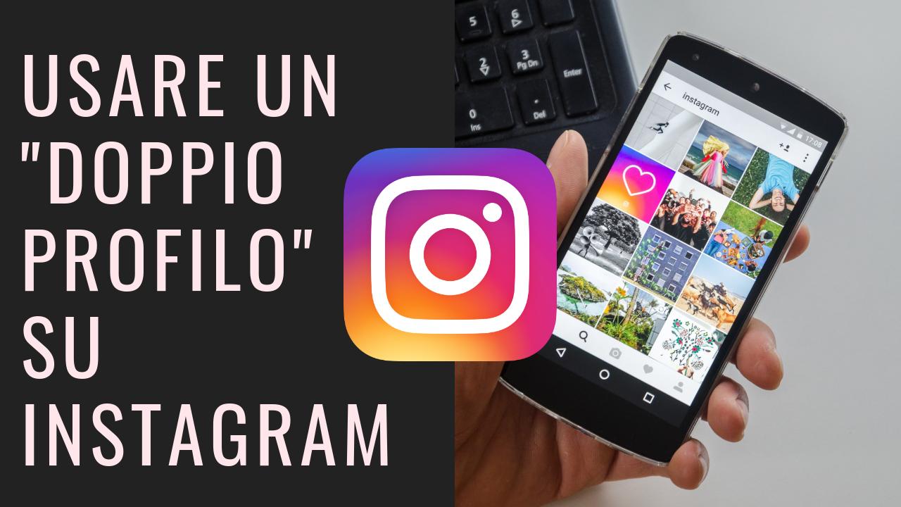 """Usare un """"Doppio Profilo"""" su Instagram"""